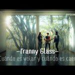 Franny Glass – Cuándo es volar y cuándo es caer