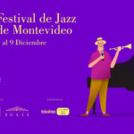 XI Festival de Jazz de Montevideo – 7 al 9 de Diciembre 2018