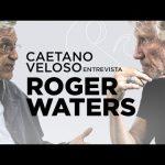 Caetano Entrevista a Roger Waters