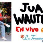 Juan Wauters vuelve a Montevideo Jueves 6 de diciembre – La Trastienda
