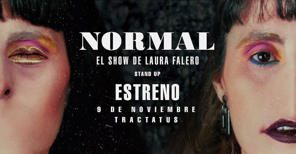 NORMAL stand up es el tercer unipersonal de Laura Falero, donde sigue derribando a través del humor ácido mandatos culturales en su propia experiencia cotidiana, y destruye bajo algunas premisas tontas su propio estereotipo social.