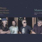 Mateo x 6 – Música en el Patio del Museo