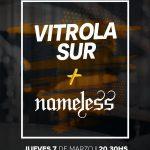 Vitrola Sur y Nameless, el 7 de Marzo en la Zitarrosa.