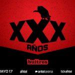 BUITRES – XXX AÑOS – 17 MAYO – ANTEL ARENA