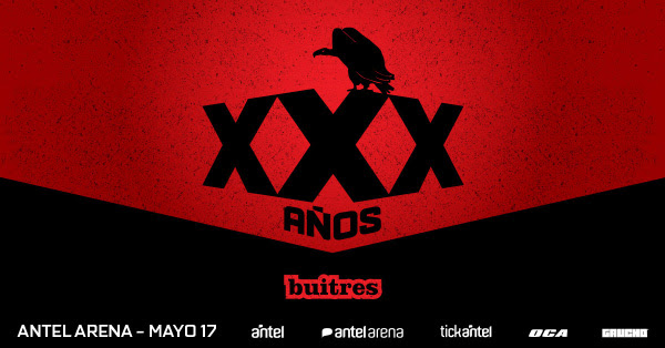 BUITRES XXX AÑOS Viernes 17 de Mayo de 2019, 21:00 hs. Antel Arena