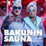BAKUNIN SAUNA, UNA OBRA ANARQUISTA escrita y dirigida por SANTIAGO SANGUINETTI