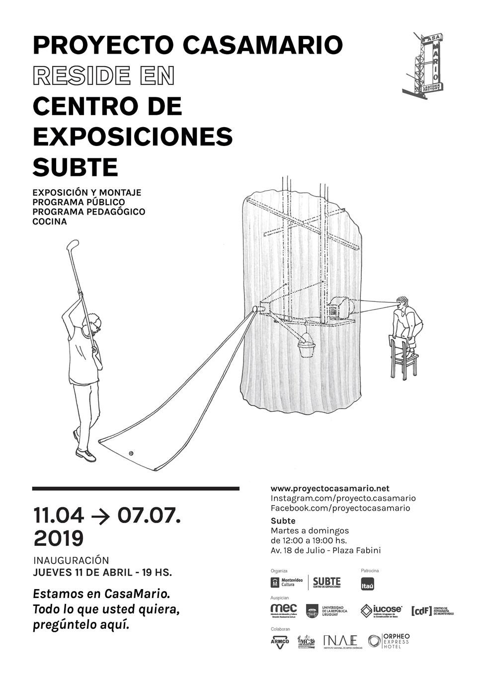 PROYECTO CASAMARIO reside en CENTRO DE EXPOSICIONES SUBTE Inauguración jueves 11 de abril 19:00 hs. 11 abril – 07 de julio de 2019 Plaza Fabini s/n
