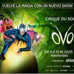 Cirque Du Soleil OVO en vacaciones de julio 2019 – Antel Arena