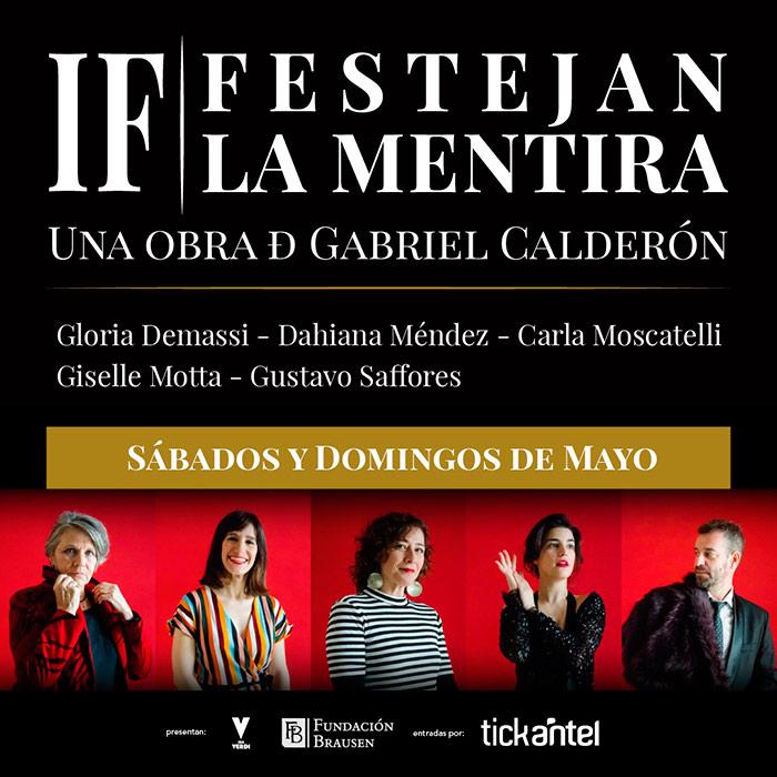 FUNDACIÓN BRAUSEN y SALA VERDI presentan IF - FESTEJAN LA MENTIRA una OBRA de GABRIEL CALDERÓN