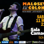 MALOSETTI & LA COLONIA en SALA CAMACUÁ