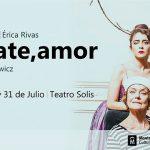 ESTRENO de MATATE, AMOR: Unipersonal de ÉRICA RIVAS con dirección de MARILÚ MARINI