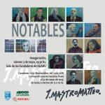 NOTABLES, MUESTRA DE JUAN MASTROMATTEO