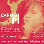 """Ciclo Cuerdas – Carmen Pi presenta """"De espinas y flores"""""""