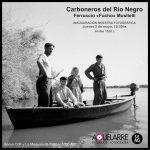 CARBONEROS DEL RíO NEGRO – Inauguración muestra fotográfica de Ferruccio Musitelli