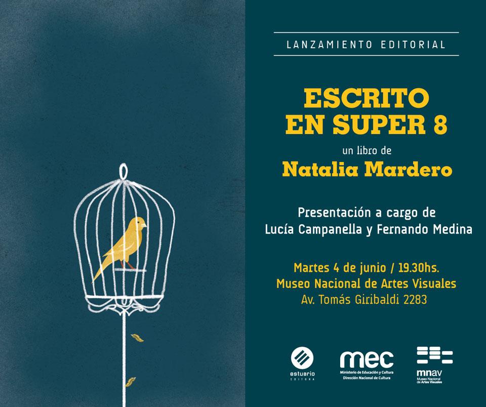 """Este próximo martes 4 de junio a las 19.30 h, estaremos en el Museo Nacional de Artes Visuales junto a Lucía Campanella y Fernando Medina, presentando el libro """"Escrito en Super 8"""" de Natalia Mardero."""