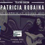 PATRICIA ROBAINA presenta DE UN SUEÑO A UN ENSAYO GENERAL