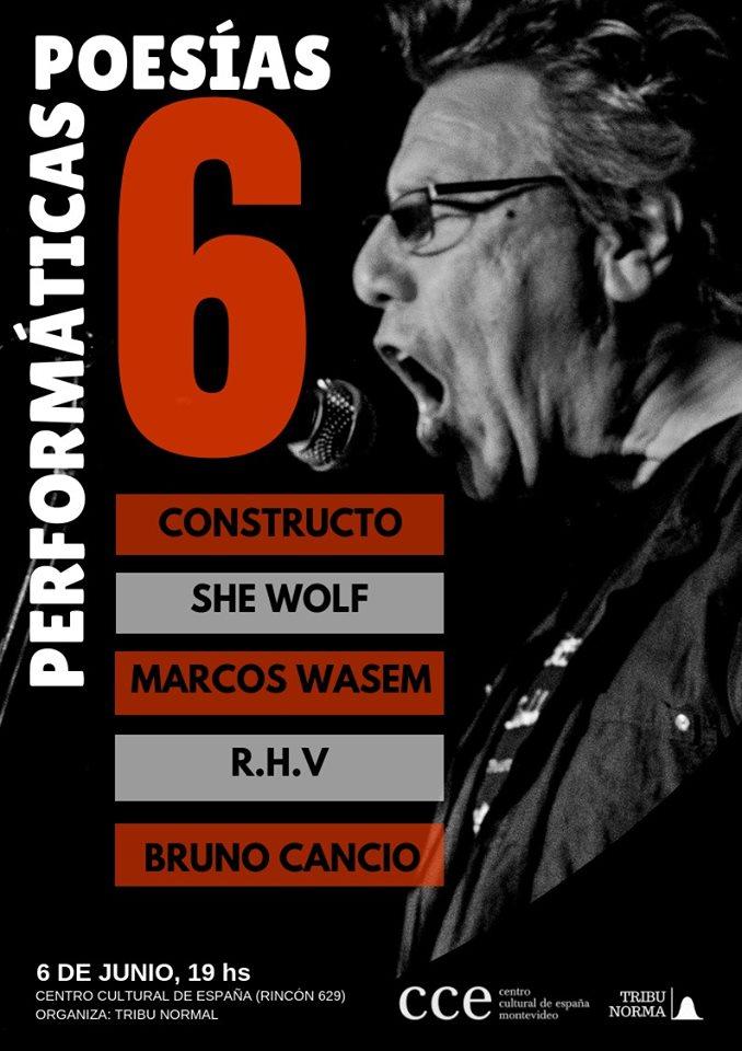 El 6 de junio en el Centro Cultural de España de Montevideo se llevará a cabo la 6ta entrega de Poesías Performáticas: un evento diseñado exclusivamente para la performance poética en donde la poesía se articula entre la puesta en voz, la música, el acting, la danza, representaciones breves de teatro, audiovisuales y un sin fin de modalidades.