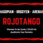 Rojotango – Hagopian – Irigoyen – Arenas