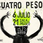 Cuatro Pesos de Propina – Disco nuevo y gira – 6 de Julio – Sala del Museo
