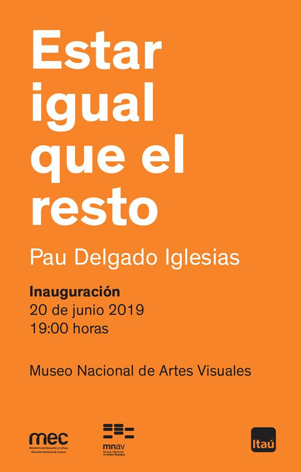 """Inauguración: """"Estar igual que el resto - Pau Delgado Iglesias"""" Inaugura el jueves 20 de junio a las 19:00 horas Sala 3"""