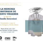 Presentación de La memoria obstinada de Puerto Vírgenes de Claudio Invernizzi
