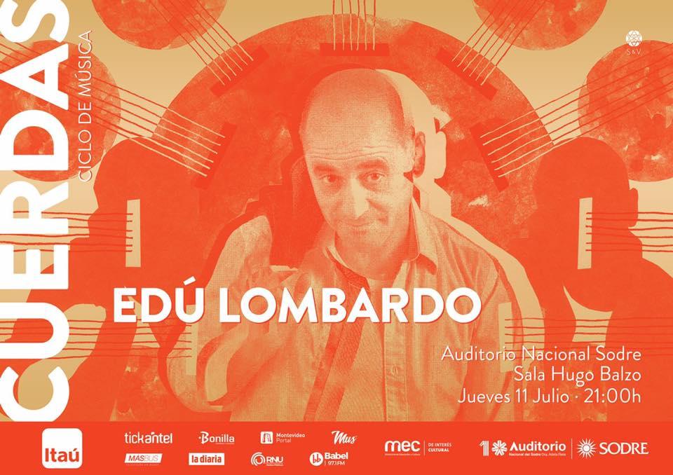 CICLO CUERDAS 2019 presenta EDÚ PITUFO LOMBARDO 11 de Julio 21h Auditorio Nacional del Sodre- Sala Hugo Balzo