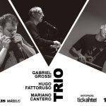 Grossi, Fattoruso y Cantero – 01-08-19 única presentación