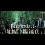 Dostrescinco – Es hoy (feat Socio) [Live on Pardelion Music]