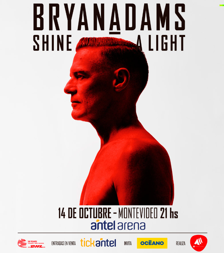 BRYAN ADAMS en URUGUAY SHINE A LIGHT TOUR 14 de Octubre _ANTEL ARENA Entradas en venta por TICKANTEL