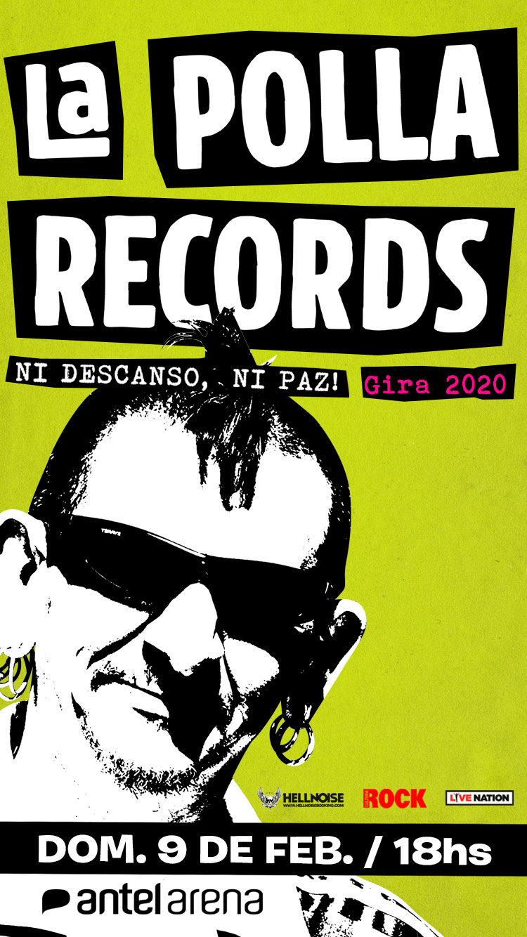 La Polla Records en Uruguay Gira 2020 Ni descanso ni paz! 9 de febrero de 2020. Antel Arena. Localidades a la venta a partir del 14 de noviembre a través de Tickantel Campo: $ 1.600