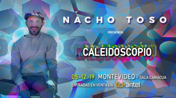 NACHO TOSO presenta CALEIDOSCOPIO- SALA CAMACUÁ- 5 de diciembre- 21 hs