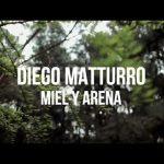 DIEGO MATTURRO – Miel y Arena