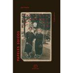 Salió el último libro de José Arenas, Papeles suizos