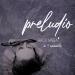 PRELUDIO - 18 de Marzo SALA HUGO BALZO - Mes de la mujer