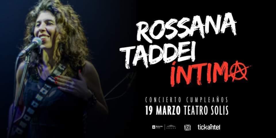 ROSSANA TADDEI festeja su CUMPLEAÑOS en el Teatro SOLÍS || 19 de MARZO - 21 HS