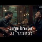 Jorge Drexler – Las Transeúntes (feat. Seba Prada) [Live on Pardelion Music]