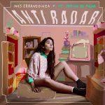 Lanzamiento Anti Radar – Nuevo adelanto de La vida real – Inés Errandonea