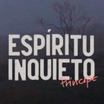Espíritu Inquieto – Película documental