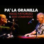 Hugo Fattoruso & Edú Lombardo – Pa' La Gramilla