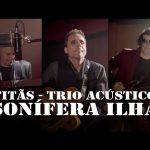 Titãs – Sonífera Ilha -Trio Acústico