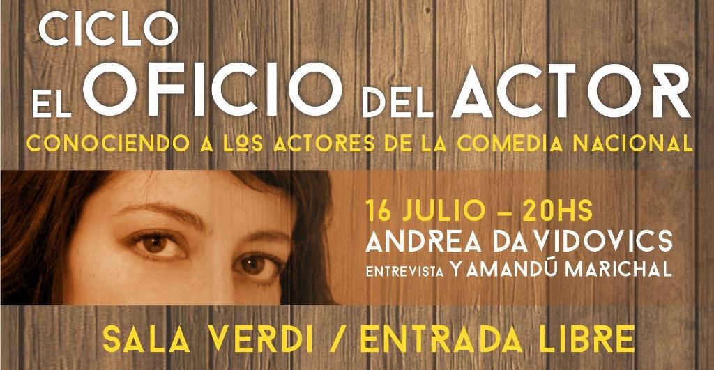 Ciclo El oficio del actor con Andrea Davidovics - 16 de julio, 20hs en Sala Verdi - Entrada libre