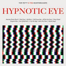 11- Tom Petty & The Heartbreakers - Hypnotic Eye