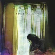 4- The War On Drugs - Lost In The Dream