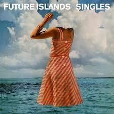 41- Future Islands - Singles