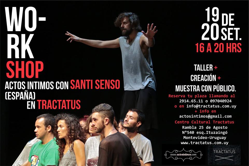 WORKshop ACTOS INTIMOS en Montevideo impartido por el dir. español Santi Senso