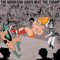 12- The Mountain Goats - Beat the Champ