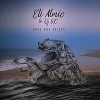 10- Eli Almic & Dj RC - Hacé Que Exista