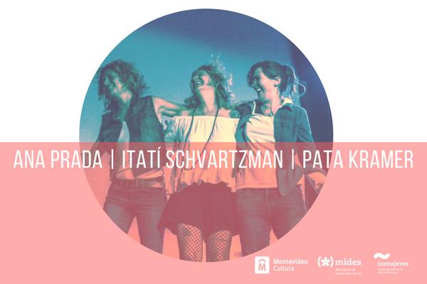 Ana Prada, Itatí Schvartzman y Pata Kramer