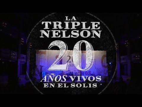 LA TRIPLE NELSON - TEATRO SOLÍS - 20 AÑOS