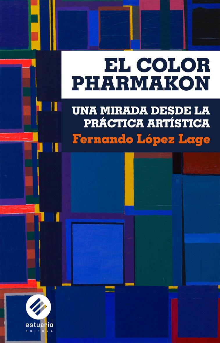 """""""El color Pharmakon. Una mirada desde la práctica artística"""" de Fernando López Lage"""